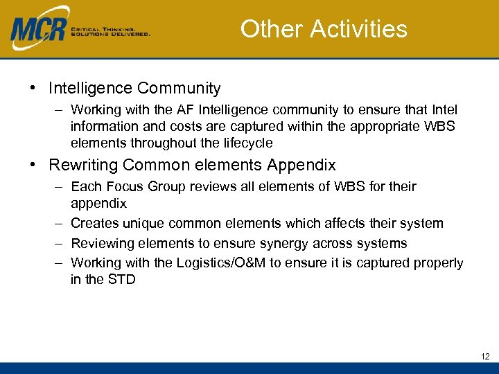 Other Activities • Intelligence Community – Working with the AF Intelligence community to ensure