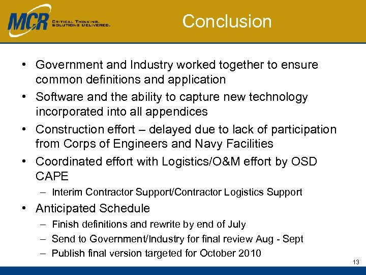 Conclusion • Government and Industry worked together to ensure common definitions and application •
