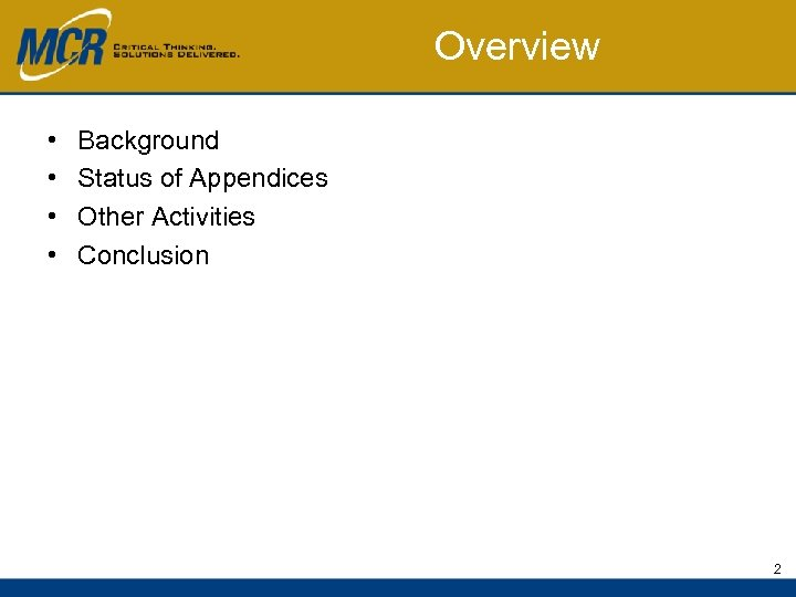 Overview • • Background Status of Appendices Other Activities Conclusion 2