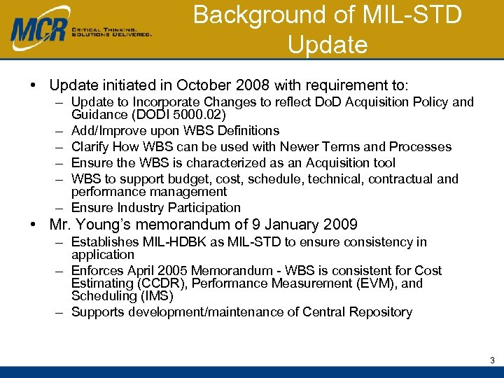 Background of MIL-STD Update • Update initiated in October 2008 with requirement to: –