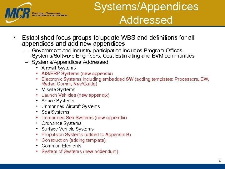 Systems/Appendices Addressed • Established focus groups to update WBS and definitions for all appendices