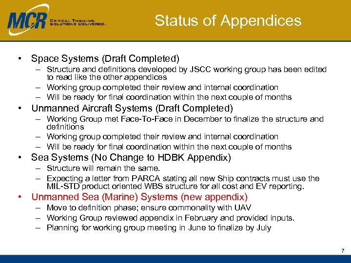 Status of Appendices • Space Systems (Draft Completed) – Structure and definitions developed by