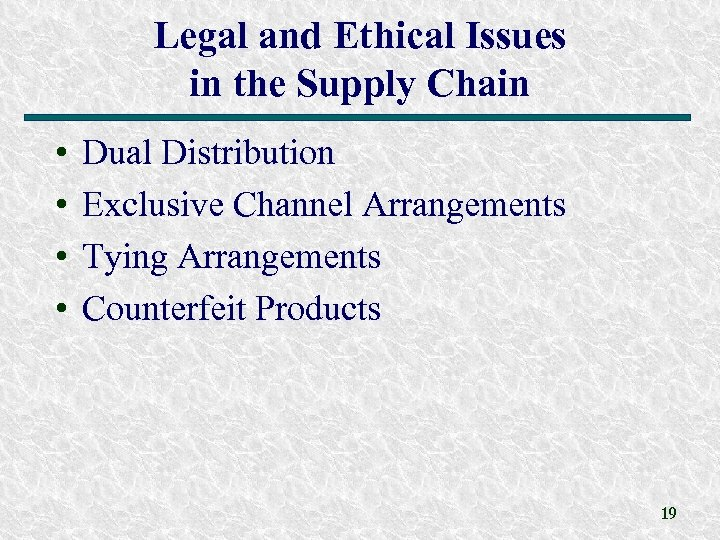 Legal and Ethical Issues in the Supply Chain • • Dual Distribution Exclusive Channel
