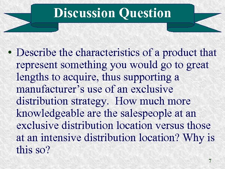 Discussion Question • Describe the characteristics of a product that represent something you would
