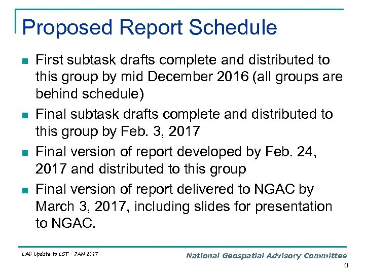 Proposed Report Schedule n n First subtask drafts complete and distributed to this group