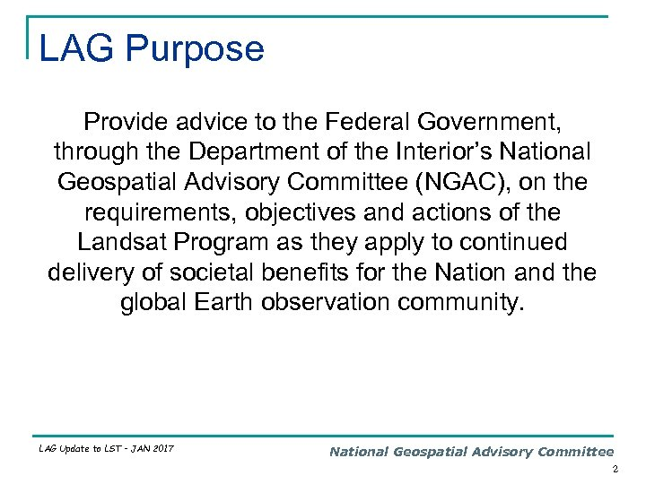 LAG Purpose Provide advice to the Federal Government, through the Department of the Interior's