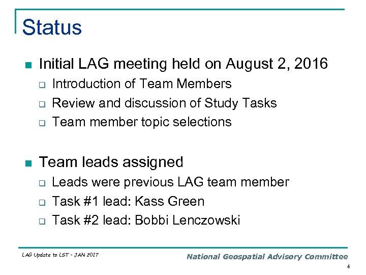 Status n Initial LAG meeting held on August 2, 2016 q q q n