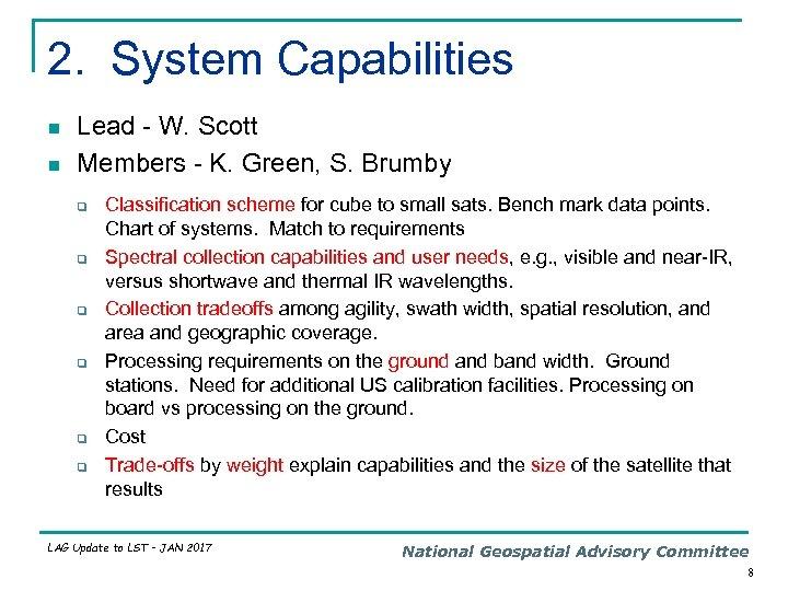 2. System Capabilities n n Lead - W. Scott Members - K. Green, S.