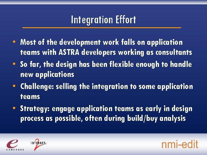 Integration Effort • Most of the development work falls on application teams with ASTRA