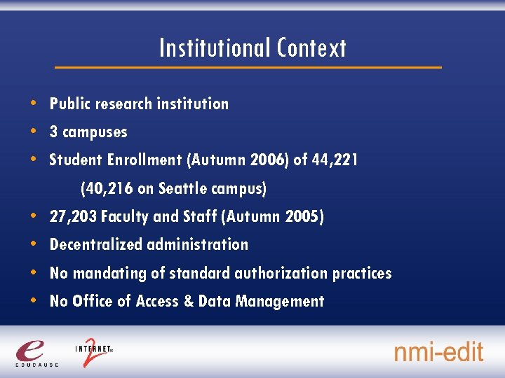Institutional Context • Public research institution • 3 campuses • Student Enrollment (Autumn 2006)