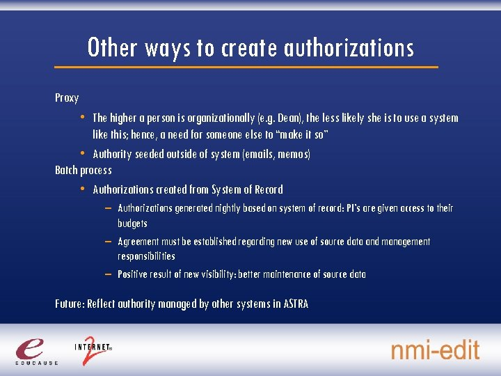 Other ways to create authorizations Proxy • The higher a person is organizationally (e.