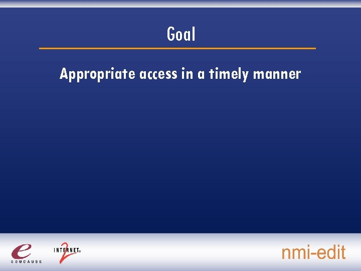 Goal Appropriate access in a timely manner