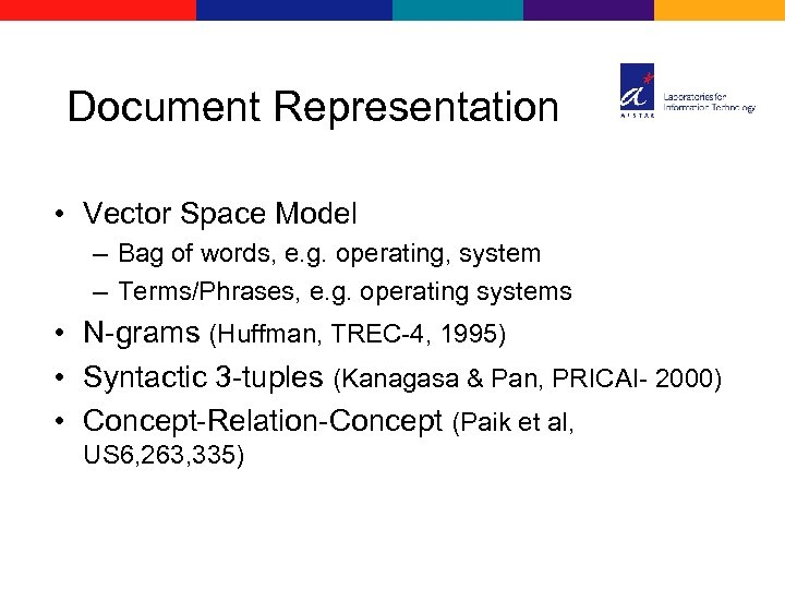 Document Representation • Vector Space Model – Bag of words, e. g. operating, system