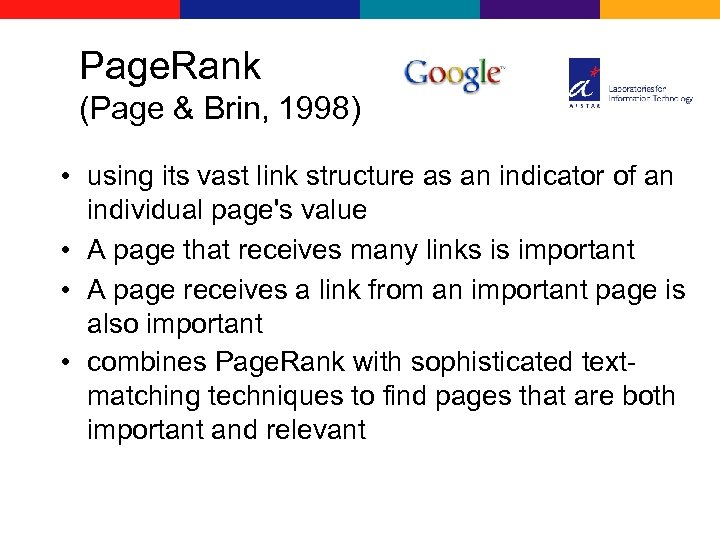 Page. Rank (Page & Brin, 1998) • using its vast link structure as an