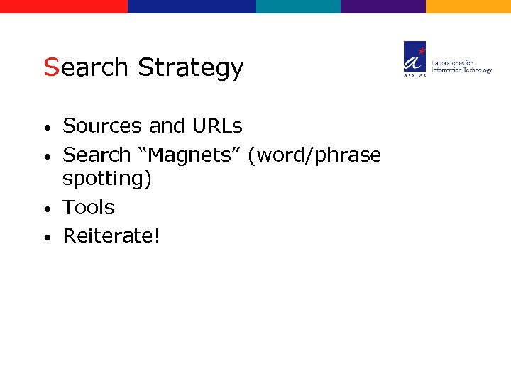"""Search Strategy Sources and URLs • Search """"Magnets"""" (word/phrase spotting) • Tools • Reiterate!"""
