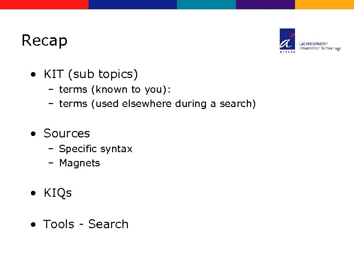 Recap • KIT (sub topics) – terms (known to you): – terms (used elsewhere