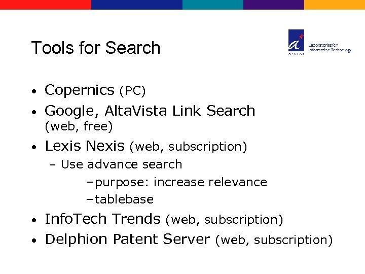 Tools for Search Copernics (PC) • Google, Alta. Vista Link Search • (web, free)
