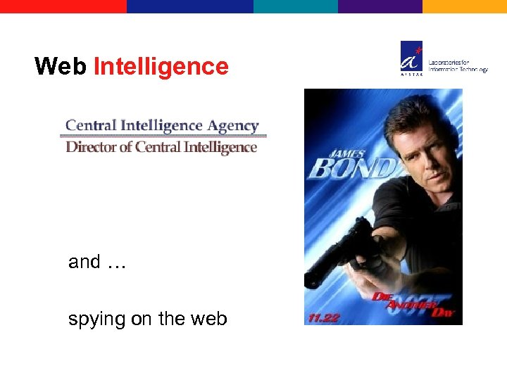 Web Intelligence and … spying on the web