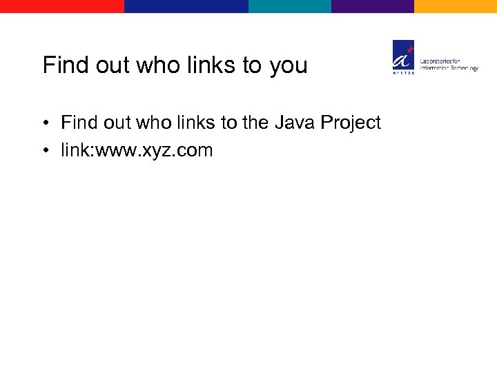 Find out who links to you • Find out who links to the Java