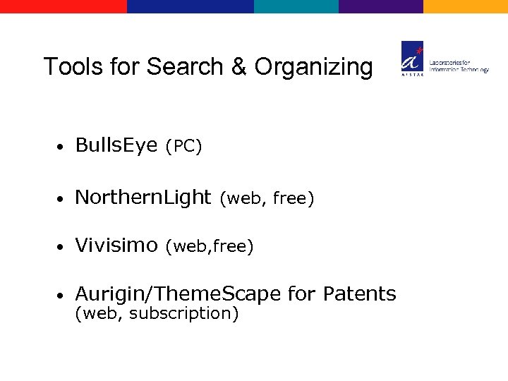 Tools for Search & Organizing • Bulls. Eye (PC) • Northern. Light (web, free)