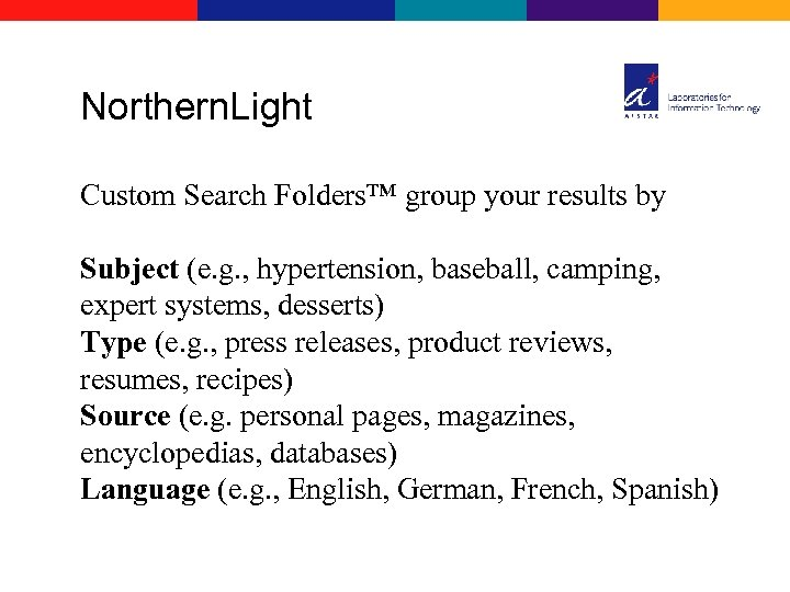 Northern. Light Custom Search Folders™ group your results by Subject (e. g. , hypertension,