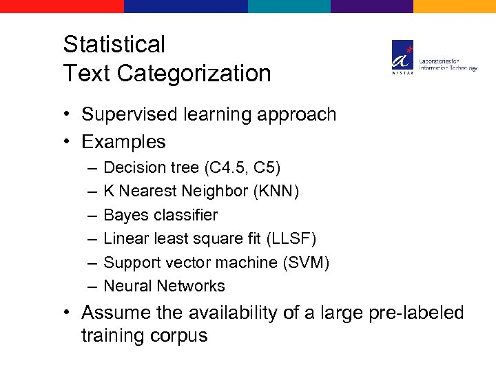 Statistical Text Categorization • Supervised learning approach • Examples – – – Decision tree