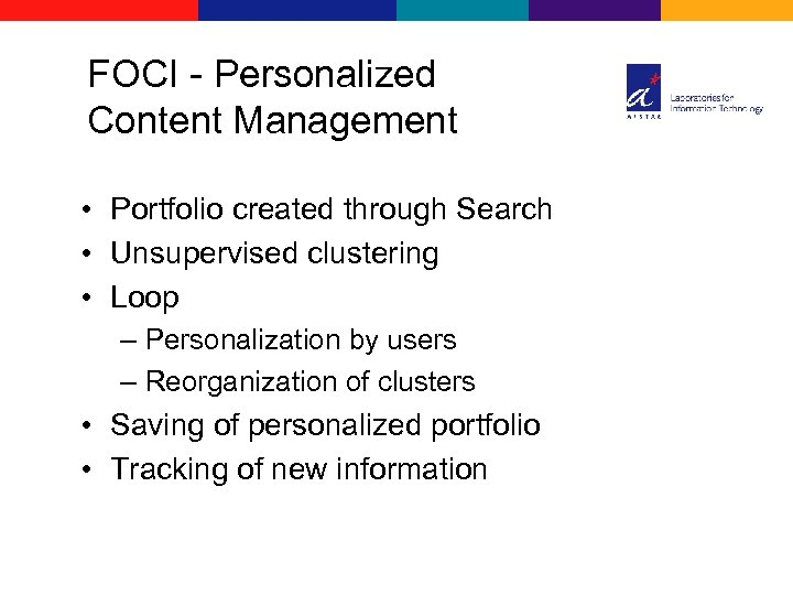 FOCI - Personalized Content Management • Portfolio created through Search • Unsupervised clustering •