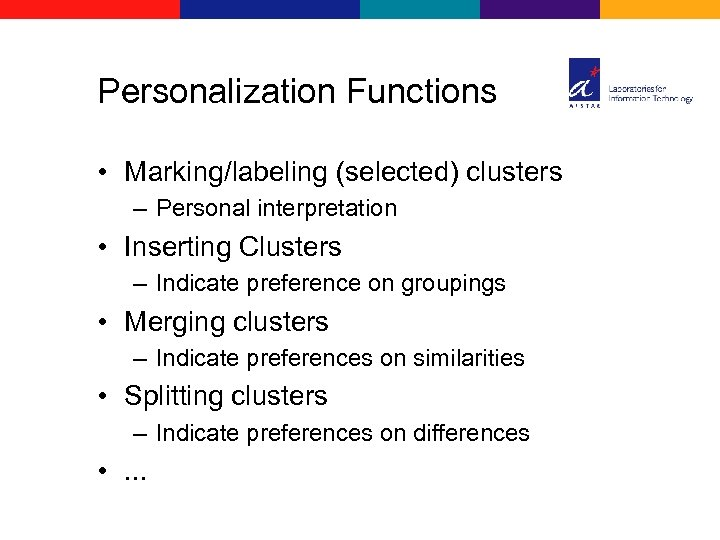 Personalization Functions • Marking/labeling (selected) clusters – Personal interpretation • Inserting Clusters – Indicate