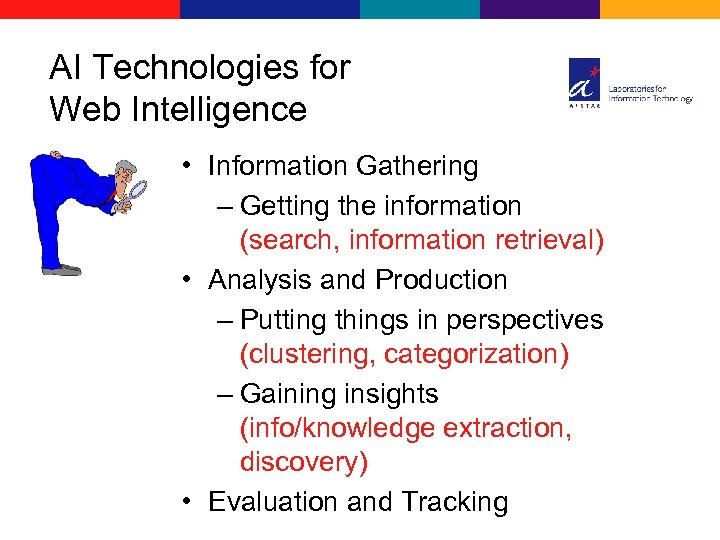 AI Technologies for Web Intelligence • Information Gathering – Getting the information (search, information