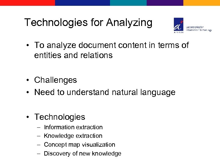 Technologies for Analyzing • To analyze document content in terms of entities and relations