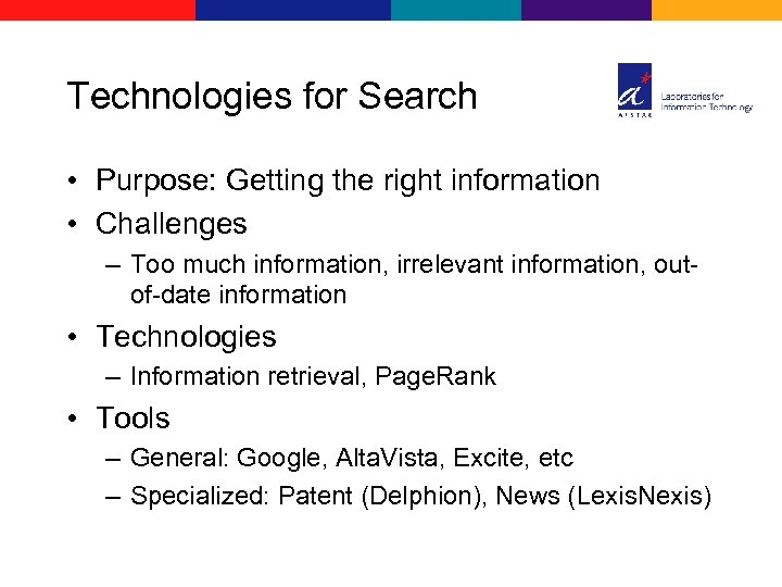 Technologies for Search • Purpose: Getting the right information • Challenges – Too much