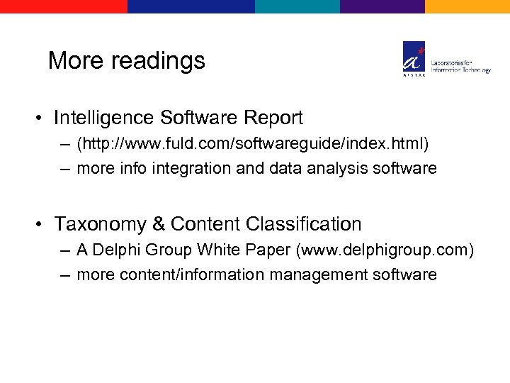 More readings • Intelligence Software Report – (http: //www. fuld. com/softwareguide/index. html) – more
