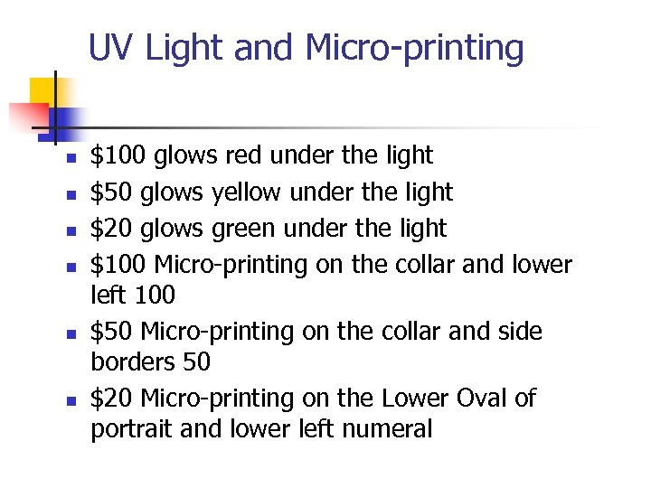 UV Light and Micro-printing n n n $100 glows red under the light $50