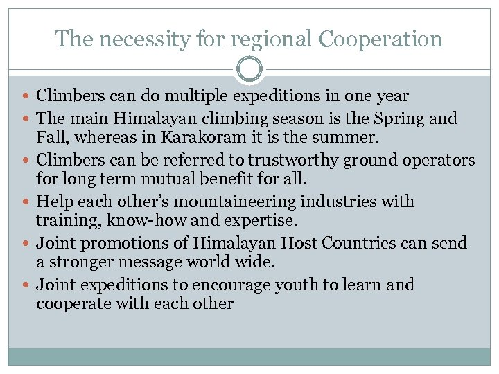 The necessity for regional Cooperation Climbers can do multiple expeditions in one year The