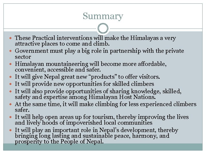 Summary These Practical interventions will make the Himalayas a very attractive places to come