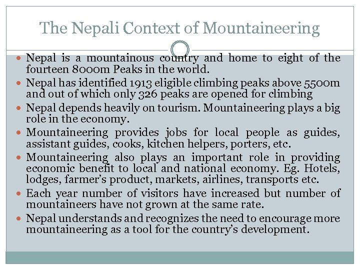 The Nepali Context of Mountaineering Nepal is a mountainous country and home to eight