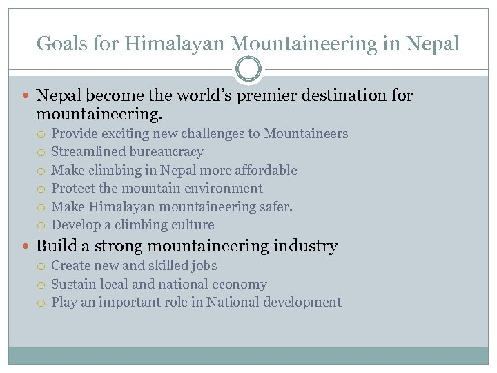 Goals for Himalayan Mountaineering in Nepal become the world's premier destination for mountaineering. Provide