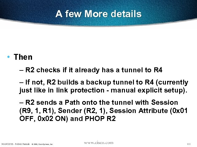 A few More details • Then – R 2 checks if it already has