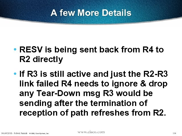 A few More Details • RESV is being sent back from R 4 to