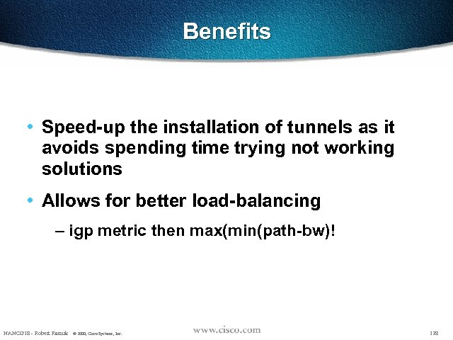 Benefits • Speed-up the installation of tunnels as it avoids spending time trying not