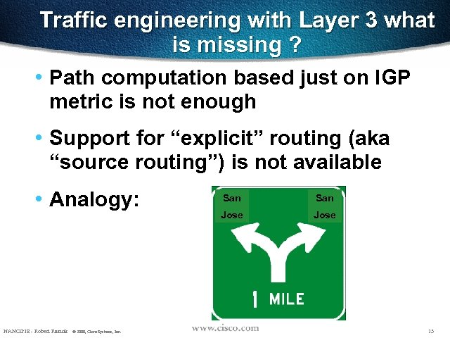 Traffic engineering with Layer 3 what is missing ? • Path computation based just