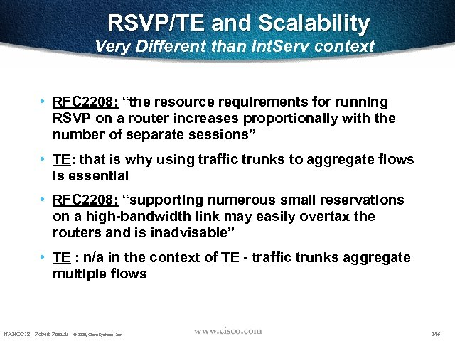 """RSVP/TE and Scalability Very Different than Int. Serv context • RFC 2208: """"the resource"""