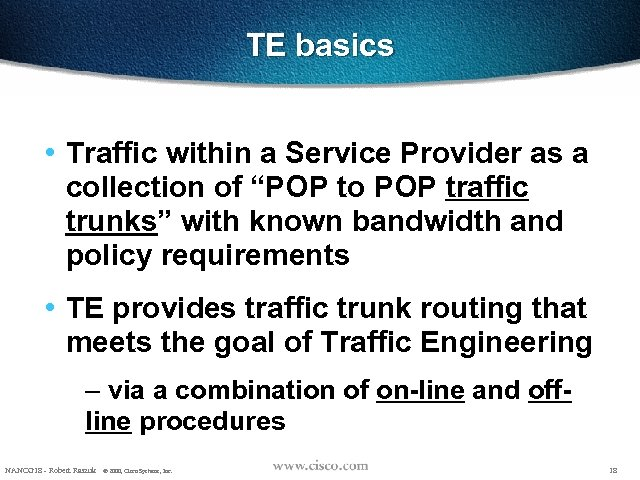 """TE basics • Traffic within a Service Provider as a collection of """"POP to"""