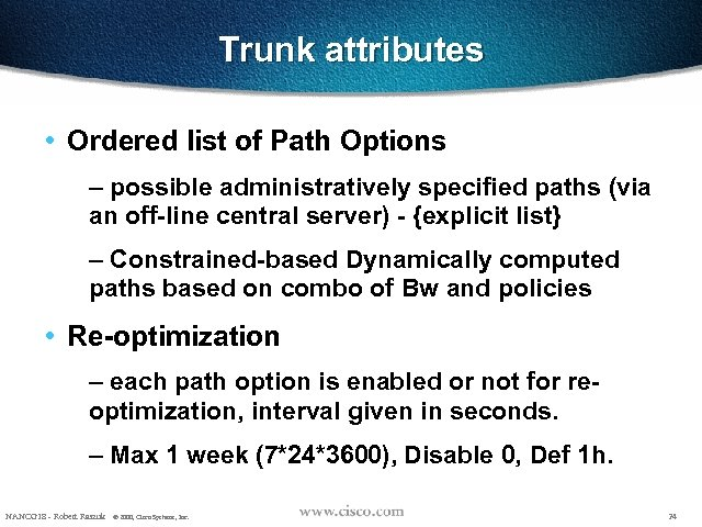 Trunk attributes • Ordered list of Path Options – possible administratively specified paths (via