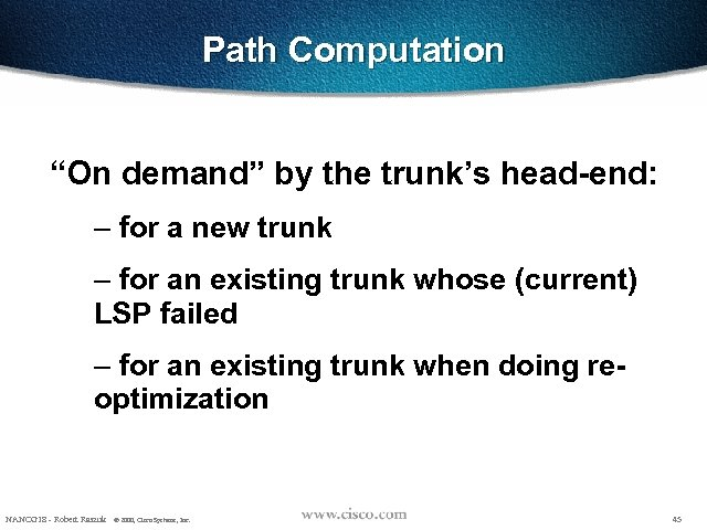 """Path Computation """"On demand"""" by the trunk's head-end: – for a new trunk –"""