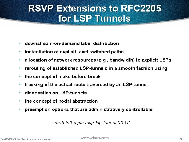 RSVP Extensions to RFC 2205 for LSP Tunnels • downstream-on-demand label distribution • instantiation