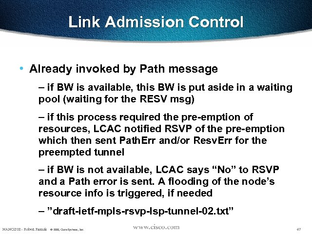 Link Admission Control • Already invoked by Path message – if BW is available,