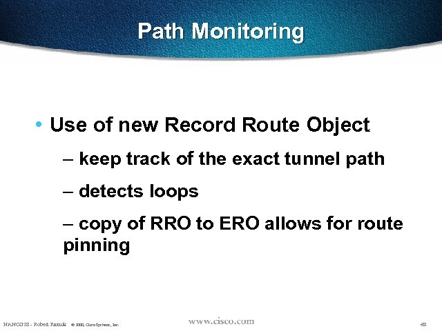 Path Monitoring • Use of new Record Route Object – keep track of the