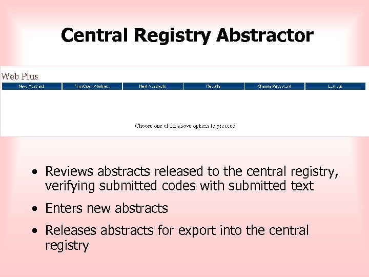 Central Registry Abstractor • Reviews abstracts released to the central registry, verifying submitted codes