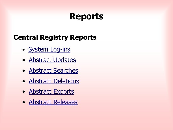 Reports Central Registry Reports • System Log-ins • Abstract Updates • Abstract Searches •